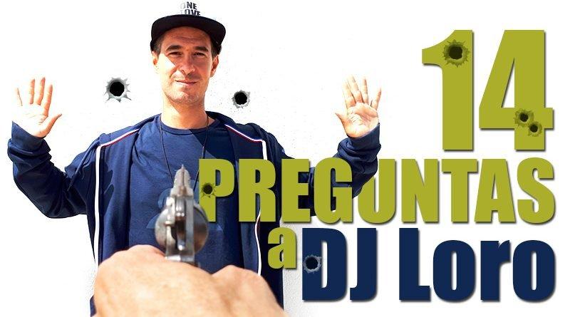 14 preguntas a: DJLoro